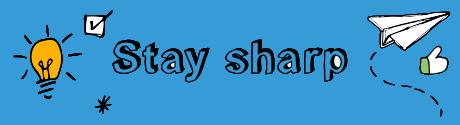 Stay sharp M
